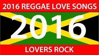 2016 REGGAE LOVE SONGS (Alaine, Vybz Kartel, Chris Martin, Konshens, Busy)