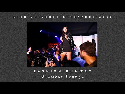 Miss Universe Singapore 2017: Fashion Runway @ Amber Lounge