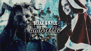 ღ Belle and Kyle ღ  The Beauty And The Beast┋TBATB《Umbrella》.