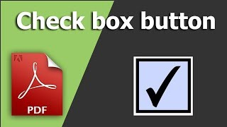 How to add Check box button in Fillable PDF Form