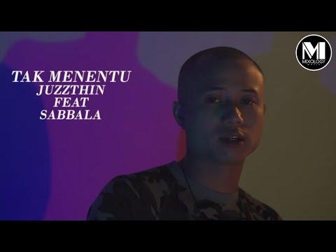 Juzzthin feat Sabbala - Tak Menentu