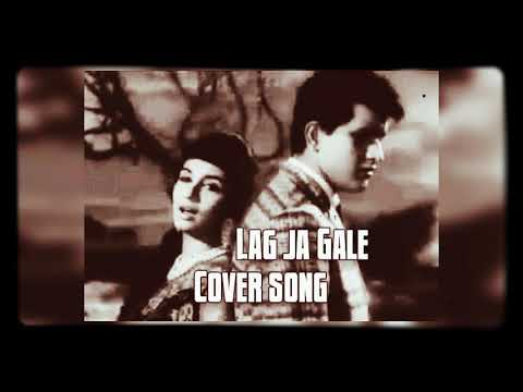 Lag Ja Gale Cover Song Female Version 2020 New Latest Hindi Song