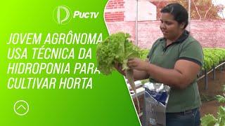Vida no Campo 23/09/18 -  Jovem agrônoma usa técnica da hidroponia para cultivar horta