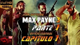 Max Payne 3 - Español Walkthrough Parte 1 | Capitulo 1 Olía a podrido en el ambiente | PC 1080p