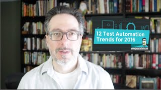 12 Top Trends for Test Automation in 2016