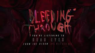 Bleeding Through - Dead Eyes (OFFICIAL AUDIO)