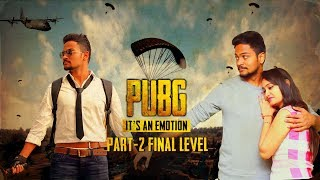 PUBG Its An Emotion | Final Level | Shanmukh Jaswanth