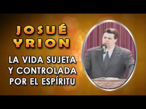 La vida sujeta y controlada por el Espíritu - Josué Yrion