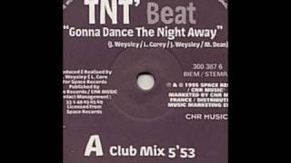 TNT Beat - Gonna Dance The Night Away