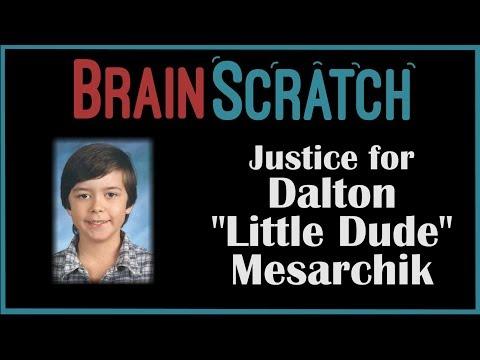 BrainScratch: Justice For Dalton