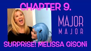 Surprise! Melissa Gisoni  || Chapter 9 || Major Minors