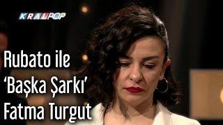 Rubato ile 'Başka Şarkı' - Fatma Turgut (Tam Kayıt)