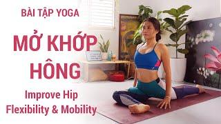 Bài tập Yoga mở KHỚP HÔNG, tăng sự linh hoạt và mềm dẻo cho hông | Yogi Travel