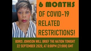 6 MONTHS OF TIGHTENED COVID RELATED RESTRICTIONS IN THE UK!