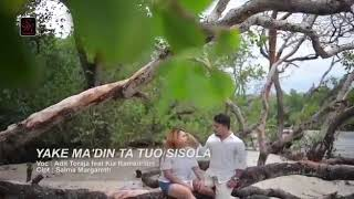 LaguTorajaHits2020|YAKE MA'DIN TA TUO SISOLA| ADIT TORAJA Feat KIA RAMADHANI|Cipt:SALMA MARGARETH