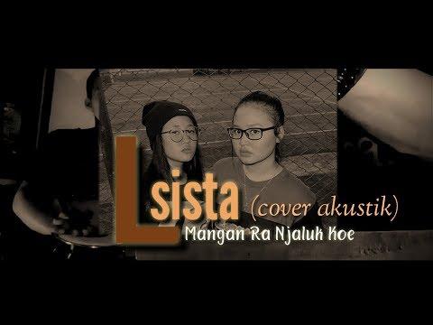 LSISTA - MANGAN RA NJALUK KOE (SHORT cover akustik koplo)