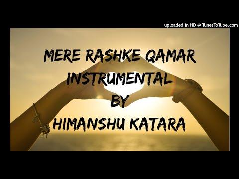 mere-rashke-qamar-instrumental-extended-version---himanshu-katara
