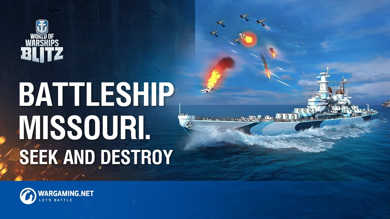 World of Warships Blitz: Battleship Missouri  Seek and Destroy