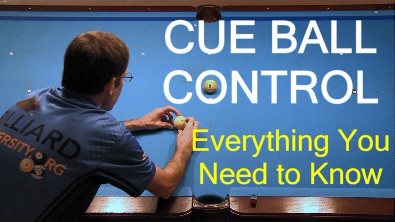 CUE BALL CONTROL     Everything You Need to Know