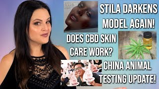 What's Up in Makeup NEWS! Stila Darken's Model's Skin A LOT, China's New Law, CBD Oil Gimmick?