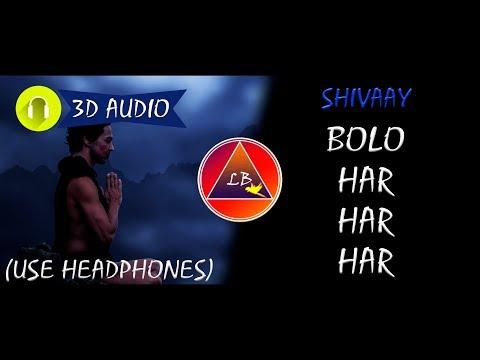 Shivaay - Bolo Har Har Har (3D Audio!!) |...