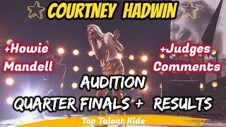 🌟 Courtney Hadwin 🌟 Audition + Quarter Finals + Results + Howie