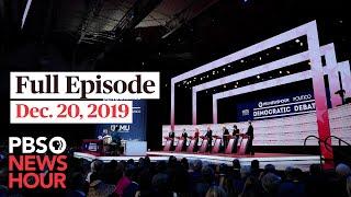 PBS NewsHour live episode, Dec 20, 2019