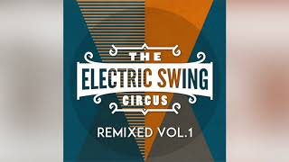 The Electric Swing Circus - Hit & Run (Wolfgang Lohr Remix)