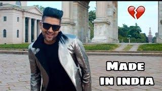 MADE IN INDIA    👱Guru Randhawa whatsapp status     Latest Song.