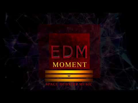 Monment EDM   Spage Music