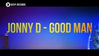 Jonny D - Good Man (Feel So Right)