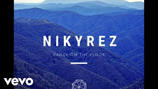 Nikyrez - Dance on the Floor