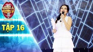 """Giọng ải giọng ai 2  tập 16:Đoan Trang đau lòng khi cô gái giống Nhã Phương """"phá nát"""" hit của mình"""