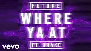 Future - Where Ya At ( Audio) ft. Drake