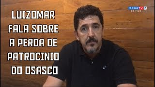 Luizomar de Moura fala sobre a perda de patrocínio do Osasco