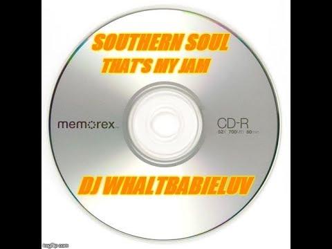"""Southern Soul / Soul Blues / R&B Mix 2015 - """"That's My Jam"""" (Dj Whaltbabieluv)"""