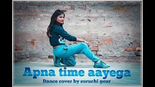 Apna Time Aayega | Gully Boy | Ranveer Singh | DIVINE | Hip Hop Dance Choreography | Suruchi Gour