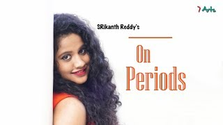 Seetha On Periods | Kirrak Seetha 3 | 7 Arts | By SRikanth Reddy