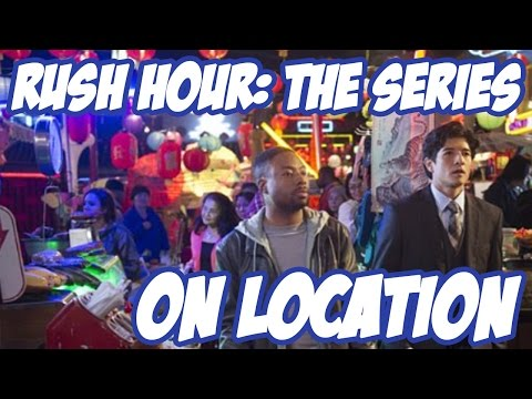 Rush Hour: The Series -  On Location with Jon Foo & Justin Hires
