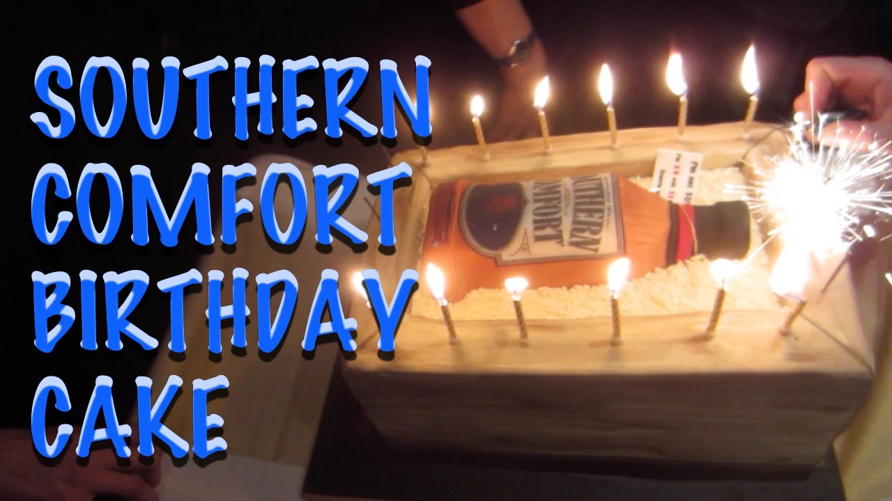 Southern Comfort Birthday Cake Youtube