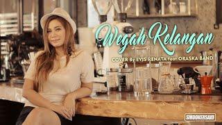 Download lagu WEGAH KELANGAN Cover by Evis Renata feat ORASKA Band ( Ska Version )