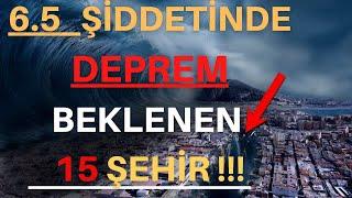 6.5 Şiddetinde Deprem Beklenen 15 Şehir I 6.5 Magnitude Earthquake I Büyük Depremler