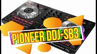 Pioneer DDJ-SB3 REVIEW AND DEMO