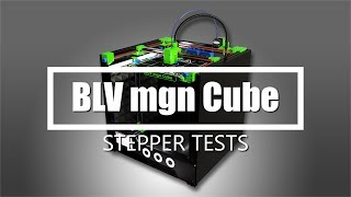 BLV mgn Cube 3D printer - Steppers Test