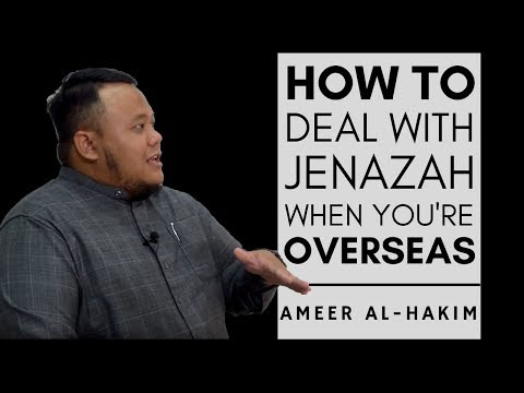 How to deal with Jenazah when you're overseas | Ameer Al-Hakim