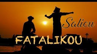 SALIOU ''Fatalikou''  (Video Officiel)