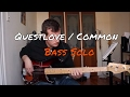 Hip Hop Bass Solo - Questlove / Common