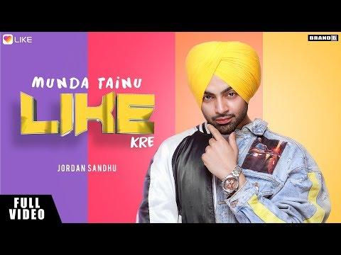 Munda Tainu Like Kre | Jordan Sandhu | LIKE App Song | Brand New Song 2018