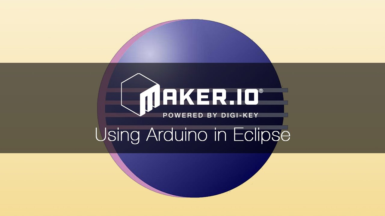How to Program Arduino With Eclipse