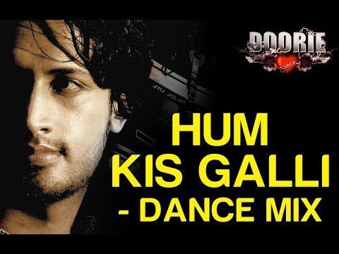 Hum Kis Galli Jaa Rahe Hai (Remix) - Doorie | Atif Aslam | Sachin Gupta, Mithoon & Atif Aslam